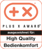 Plus X Award – High Quality, Bedienkomfort