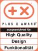 Plus X Award – High Quality, Design, Funktionalität