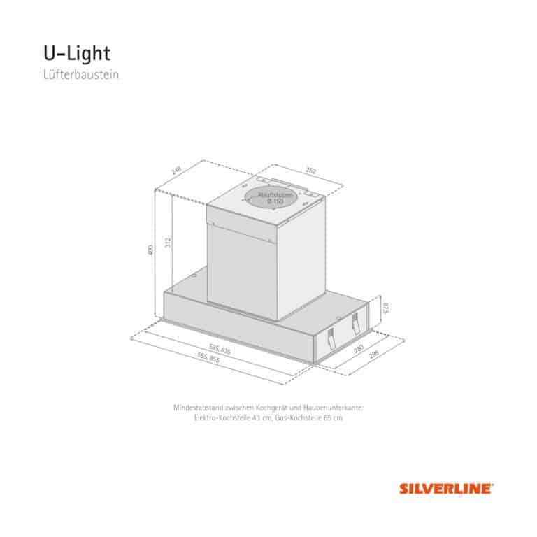 Maßzeichung U-Light Mindestabstand zwischen Kochgerät und Haubenunterkante: Elektro-Kochstelle 43 cm, Gas-Kochstelle 65 cm